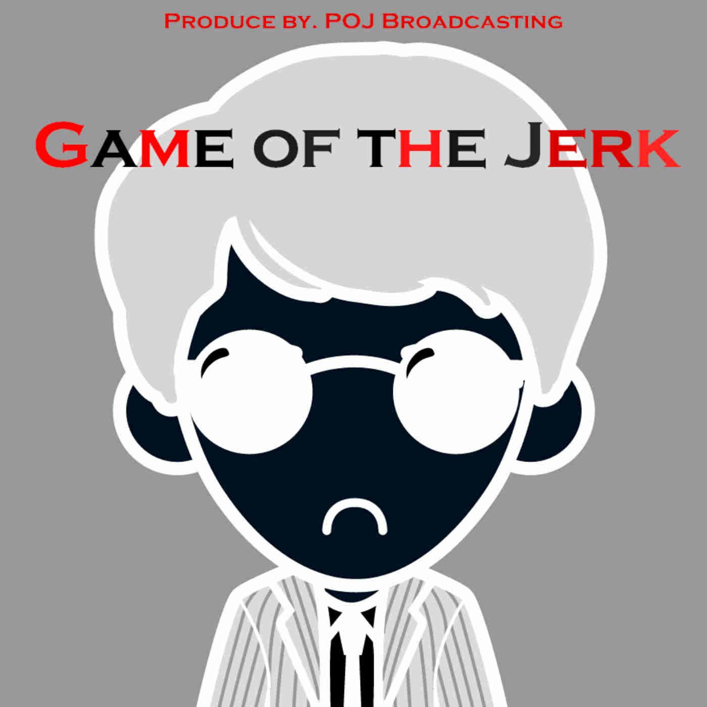 [GOTJ] Game Of The Jerk
